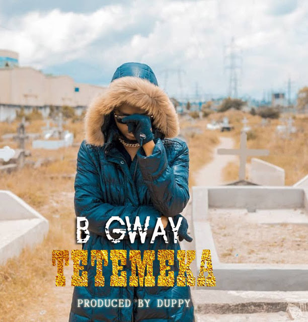 B Gway - Tetemeka