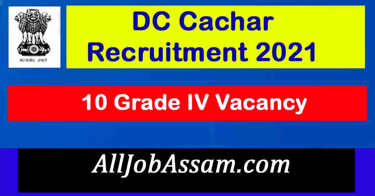 DC Cachar Recruitment 2021
