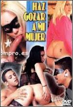 Haz gozar a mi mujer xXx (2003)
