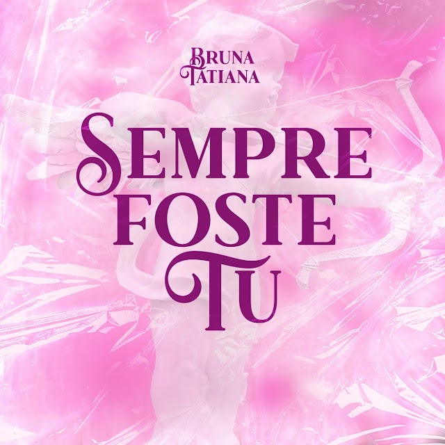 Bruna Tatiana - Sempre Foste Tu (Zouk) Download mp3