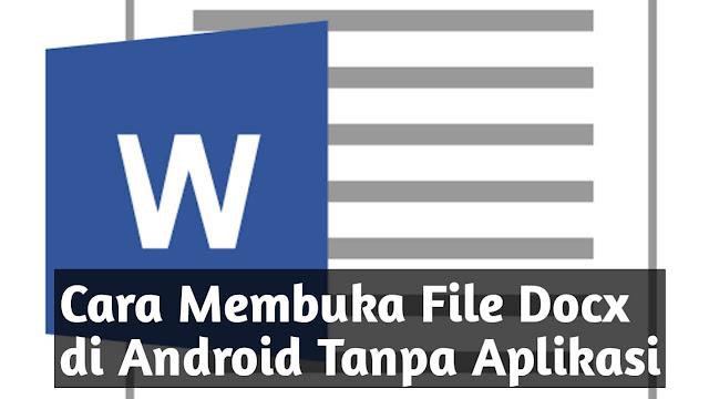 2 Cara Mudah Dalam Membuka File Docx di HP Android Sekaligus Tanpa Menggunakan Aplikasi Tambahan
