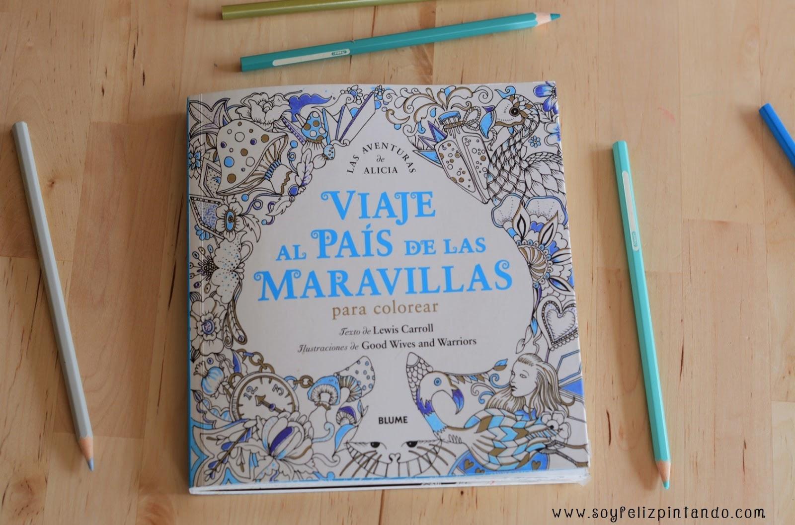 Soy feliz Pintando: Coloring Book de Alicia en el País de las Maravillas