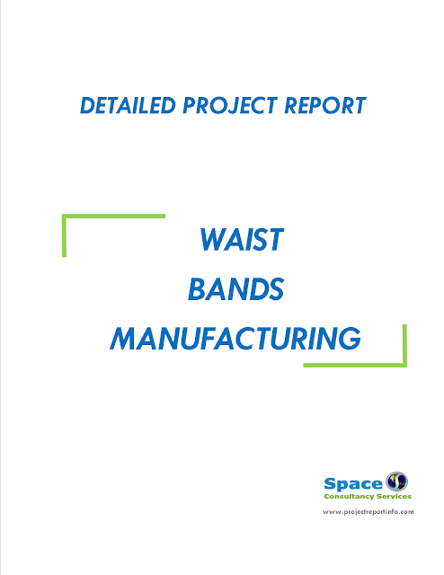 Project Report on Waist Bands Manufacturing