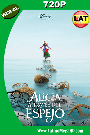 Alicia a Través Del Espejo (2016) Latino HD Web-Dl 720p ()