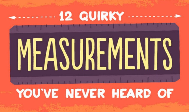 12 quirky measurements you've never heard of