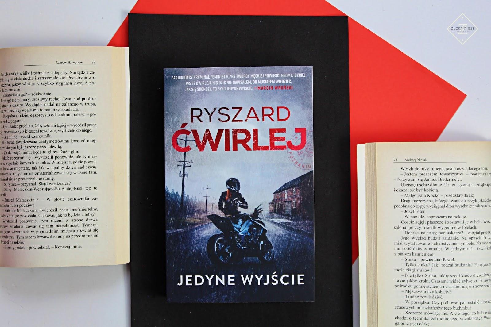 """Ryszard Ćwirlej """"Jedyne wyjście"""" - recenzja"""