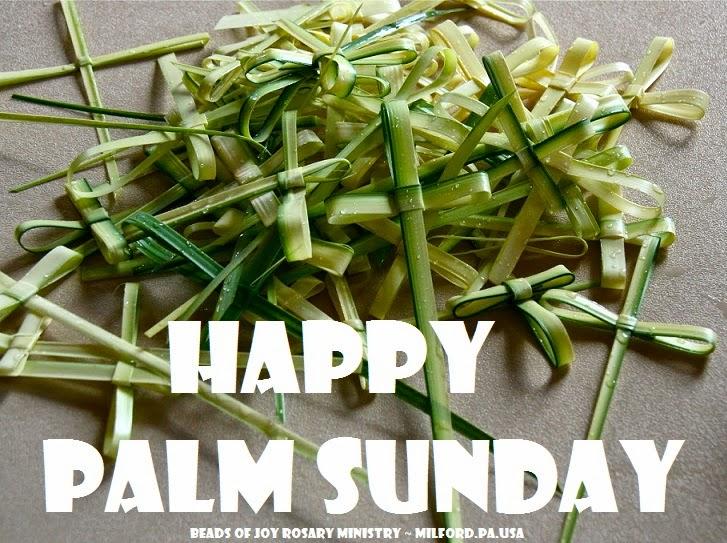 """Beads Of Joy"" By RosaryManJim: Happy Palm Sunday"