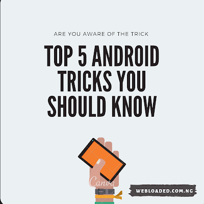 Top 5 Android Tricks You Should Know 2020