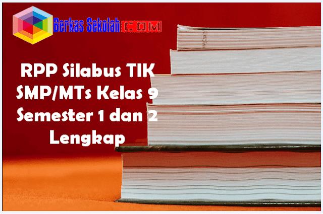 RPP Silabus TIK SMP/MTs Kelas 9 Semester 1 dan 2 Lengkap