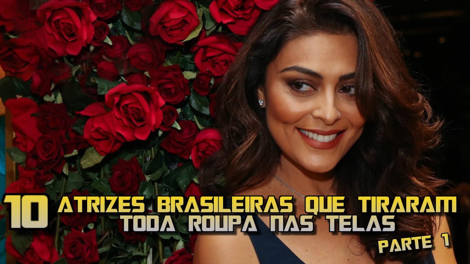 10 ATRIZES BRASILEIRAS QUE TIRARAM TODA ROUPA NAS TELAS