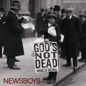 Newsboys - God's Not Dead (Like A Lion) [Mp3, Lyrics & Video]