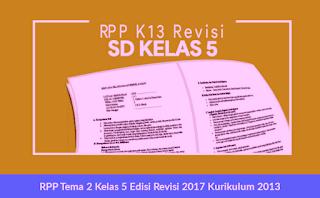 RPP Tema 2 Kelas 5 Edisi Revisi 2017 Kurikulum 2013