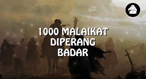 Allah mengirim1000 pasukan malaikat ke perang badar