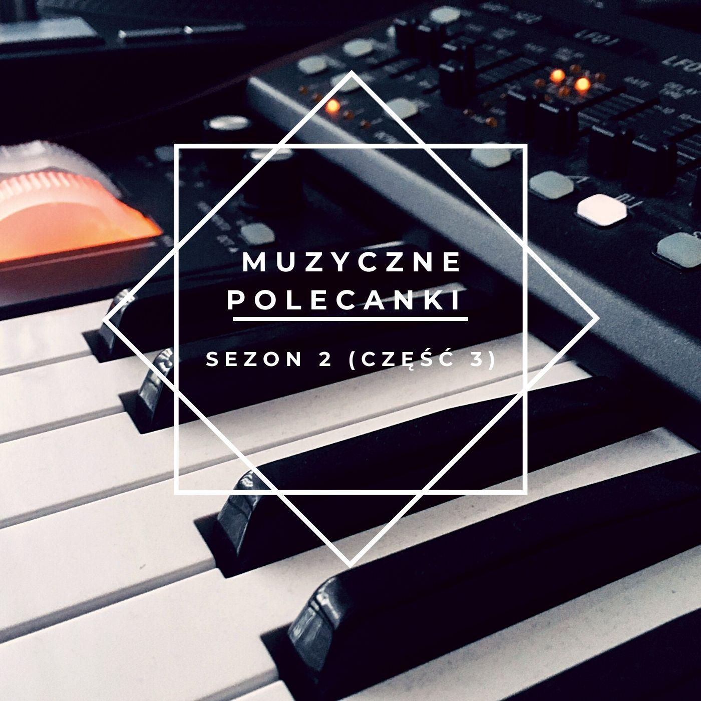 Muzyczne Polecanki - Sezon 2 (część 3)