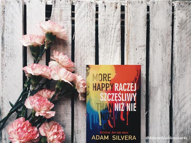 Raczej szczęśliwy niż nie - Adam Silvera