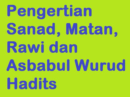 Pengertian Sanad Matan Rawi Dan Asbabul Wurud Hadits Warta Madrasah