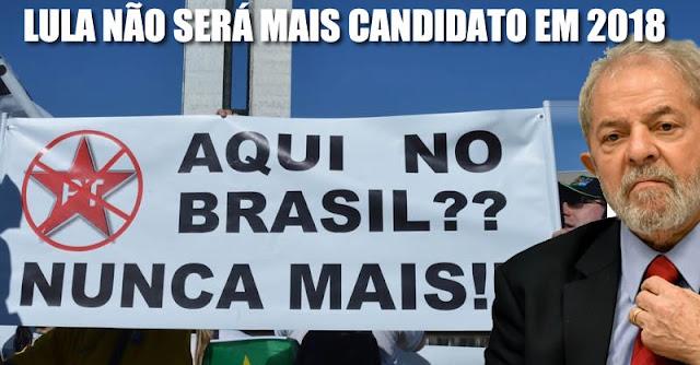 Resultado de imagem para Lula não será candidato em 2018. O Brasil está livre do PT, mas eles não entenderam isso ainda