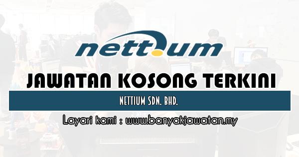 Jawatan Kosong 2020 di Nettium Sdn Bhd