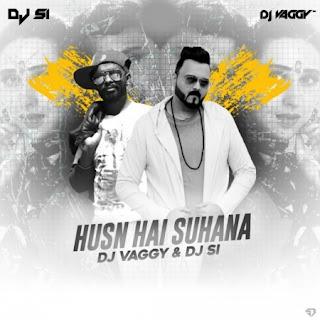 Husn Hai Suhana (Remix) DJ Vaggy X DJ Si [NewDjsWorld.Com]