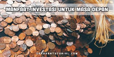 Manfaat Investasi Emas untuk Masa Depan