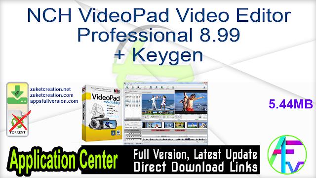 NCH VideoPad Video Editor Professional 8.99 + Keygen