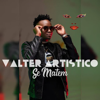 Valter Artístico - Se matem ( 2019 ) [DOWNLOAD]