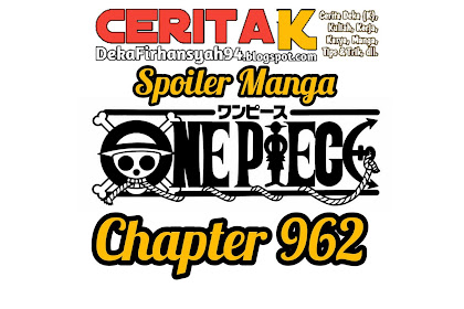Spoiler Manga One Piece Chapter 962