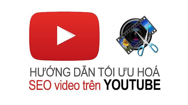 Tối ưu video youtube chuẩn Seo như thế nào?