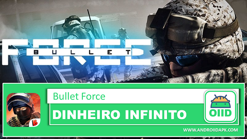Bullet Force v1.59 – APK MOD HACK – Dinheiro Infinito