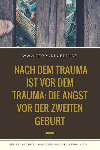 Nach dem Trauma ist vor dem Trauma: Die Angst vor der zweiten Geburt | Terrorpüppi | Reflektiert, bedürfnisorientiert, gleichberechtigt