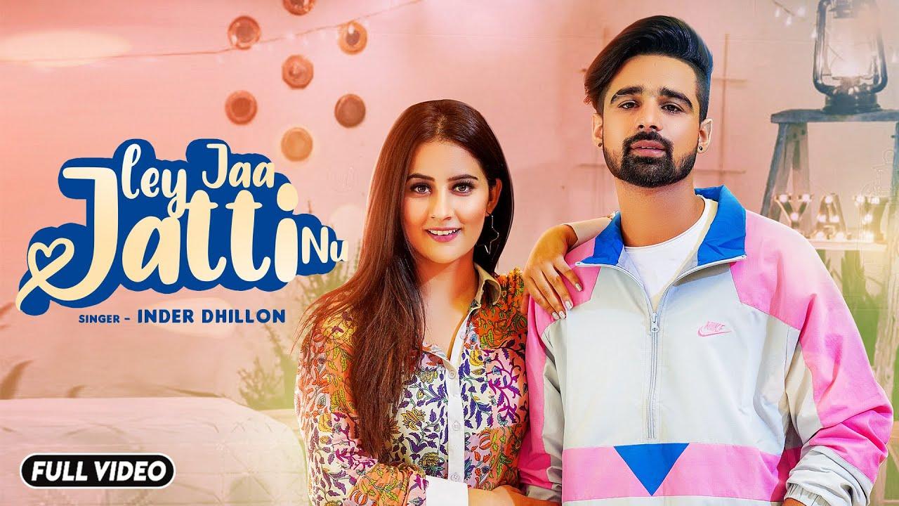 Ley Jaa Jatti Nu Lyrics Inder Dhillon