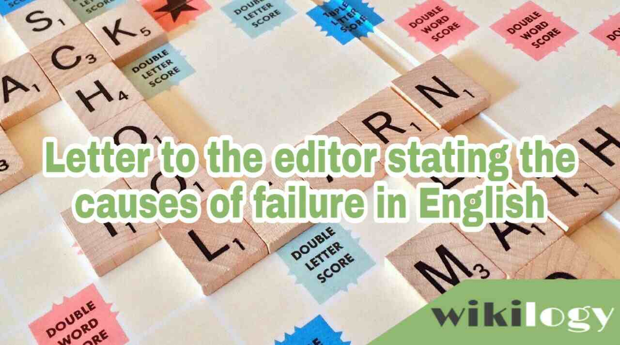 Letter to the editor of a newspaper stating the causes of failure in English and the solution to the problem