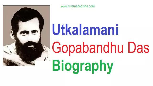 Utkalamani Gopabandhu Das Biography in Odia
