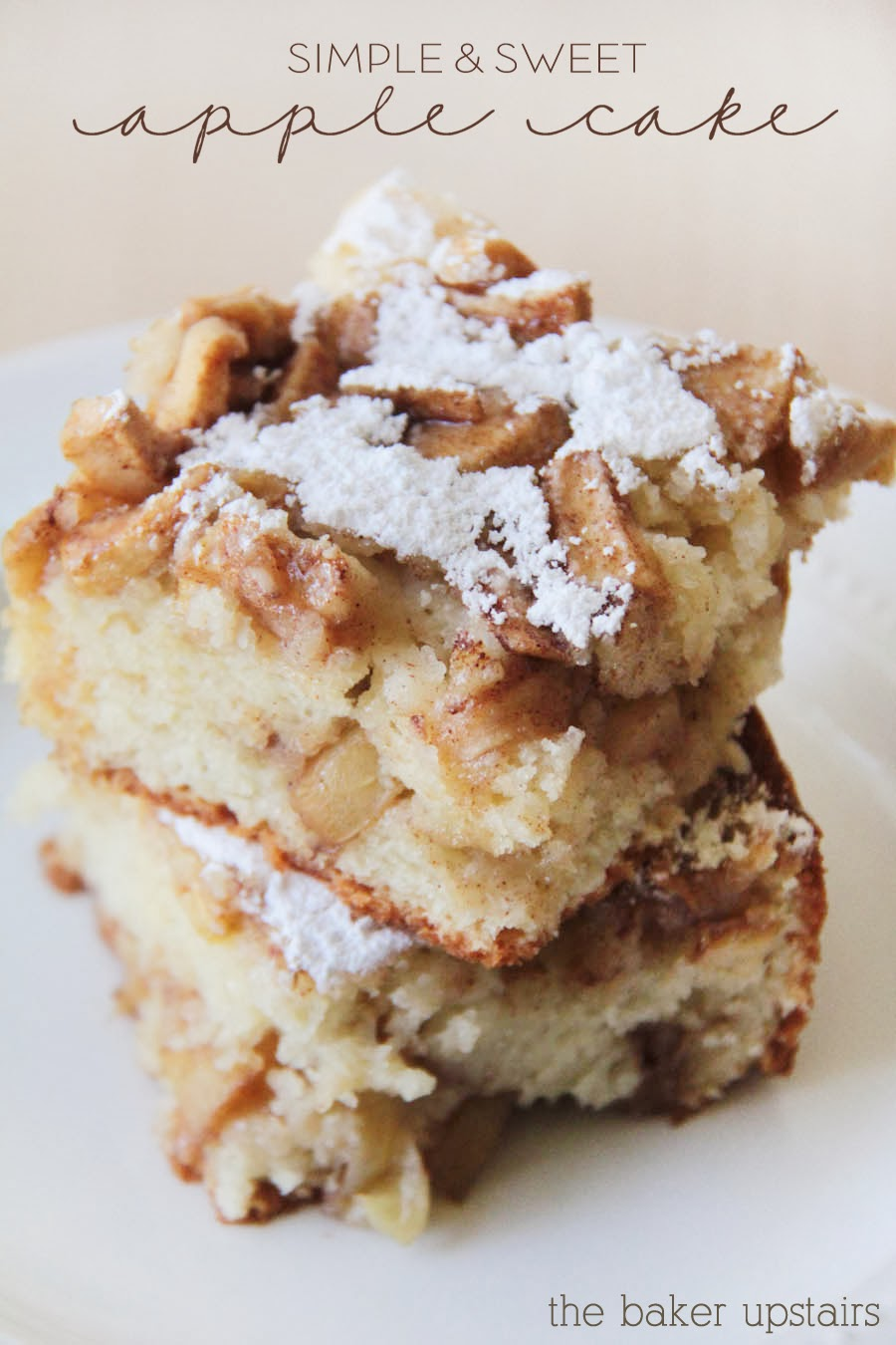 The Baker Upstairs Simple And Sweet Apple Cake