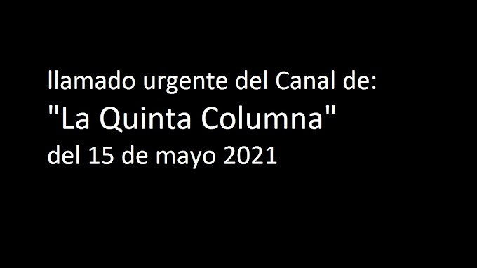 llamado urgente - la Quinta Columna (15 mayo 2021)