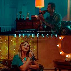 Baixar Música Gospel Referência - Cristina Mel e Leandro Borges Mp3