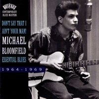 michael bloomfield - don't say that I ain't your man! (1994)