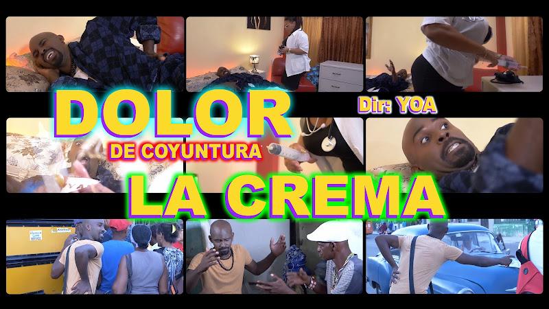 La Crema - ¨Dolor de Coyuntura¨ - Videoclip - Director: YOA. Portal Del Vídeo Clip Cubano