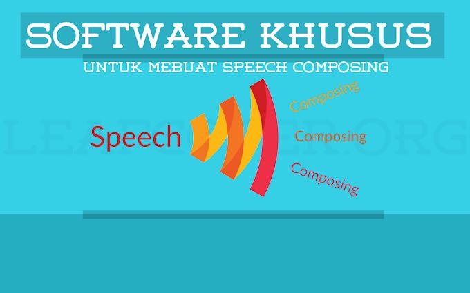 Kumpulan software untuk Speech Composing