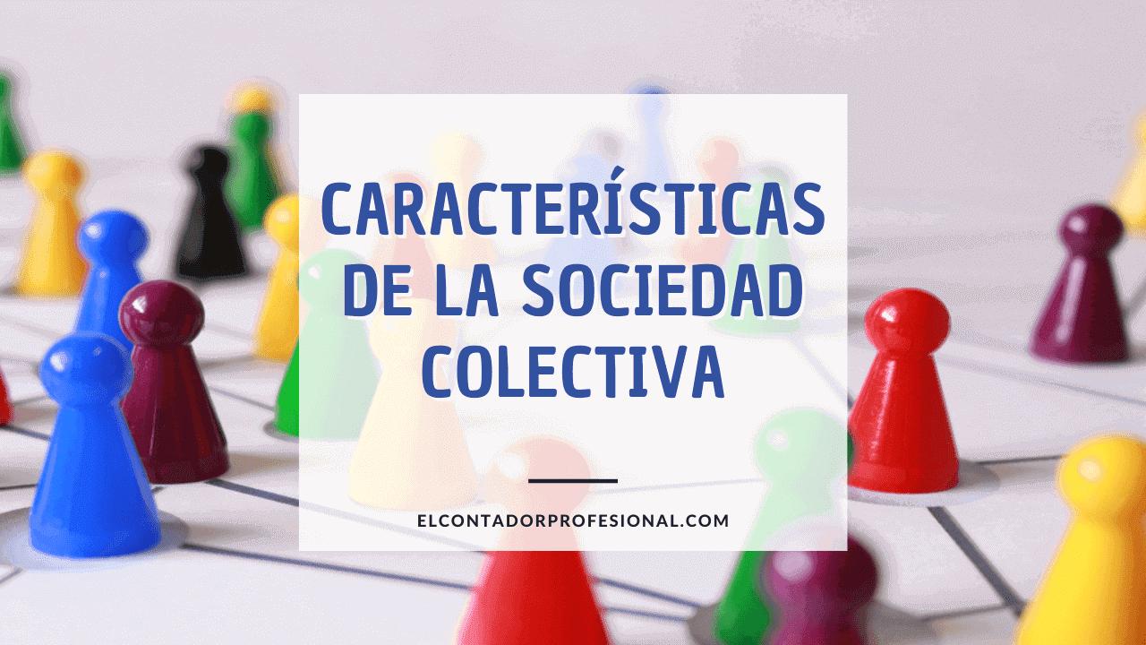 caracteristicas sociedad colectiva