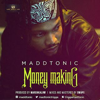 ?New Music: Maddtonic - Money Making