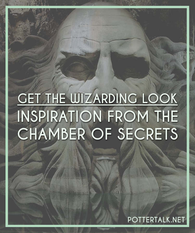 Chamber of Secrets Style Inspiration
