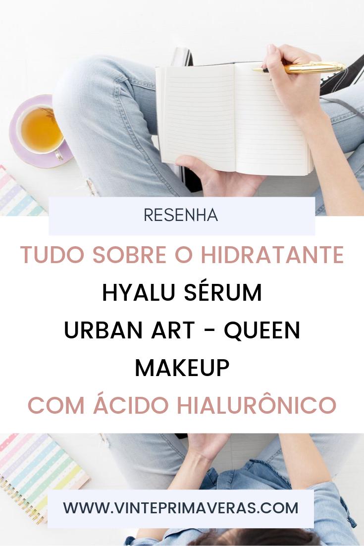 Resenha: Hyalu Sérum Urban Art - Hidratante facial com ácido hialurônico