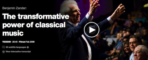 http://www.ted.com/talks/benjamin_zander_on_music_and_passion