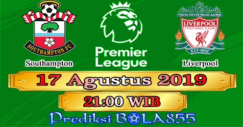 Prediksi Bola855 Southampton vs Liverpool 17 Agustus 2019