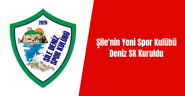 Şile'nin Yeni Spor Kulübü Deniz SK Kuruldu