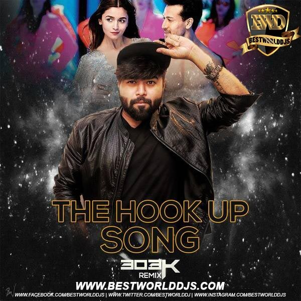 Hook Up Song (Remix) - SOTY 2 - 303K