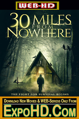 30 Miles From Nowhere 2018 Dubbed Hindi 480p    BluRay 720p   730Mbs    Watch Online