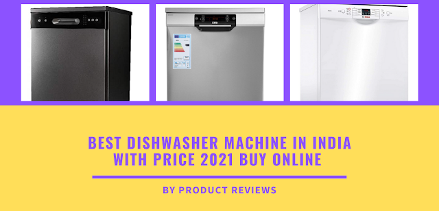 Best dishwasher machine in india with price 2021 buy online - Top Dishwasher for indian kitchen