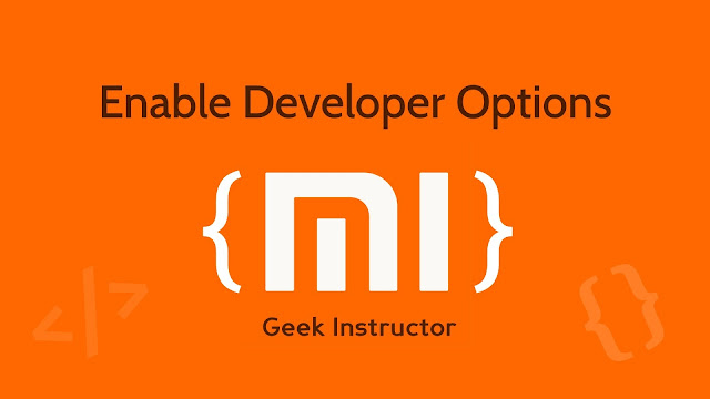 Enable developer options in Xiaomi Mi and Redmi phones